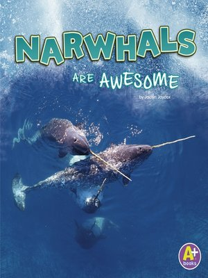 cover image of Narwhals Are Awesome