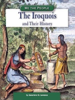 The Iroquois and Their History by Genevieve St  Lawrence