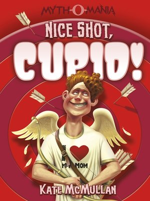cover image of Nice Shot, Cupid!
