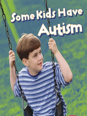 cover image of Some Kids Have Autism