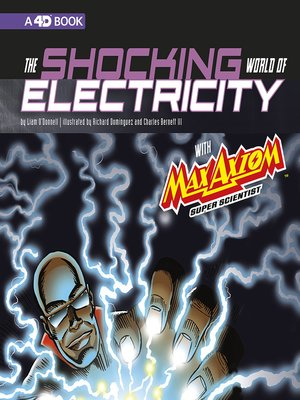 cover image of The Shocking World of Electricity with Max Axiom Super Scientist