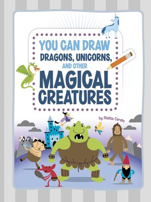 cover image of You Can Draw Dragons, Unicorns, and Other Magical Creatures