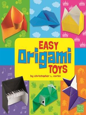 Easy Origami Toys By Christopher L Harbo OverDrive Rakuten