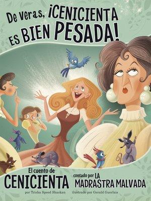 cover image of De veras, ¡Cenicienta es bien pesada!