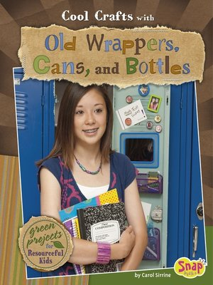 cover image of Cool Crafts with Old Wrappers, Cans, and Bottles