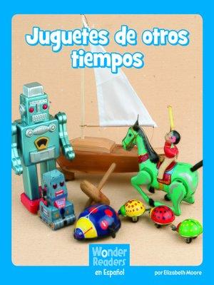 cover image of Juguetes de otros tiempos