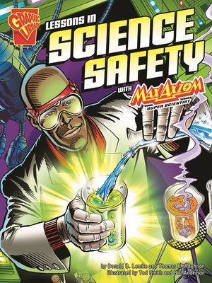 cover image of Lessons in Science Safety with Max Axiom, Super Scientist