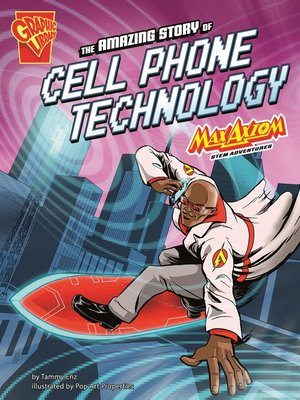 cover image of The Amazing Story of Cell Phone Technology