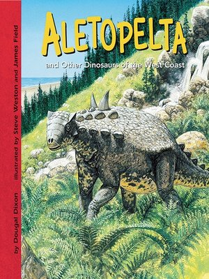 cover image of Aletopelta and Other Dinosaurs of the West Coast