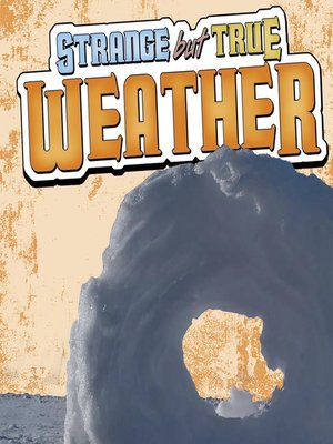 cover image of Strange but True Weather