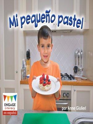 cover image of Mi pequeño pastel
