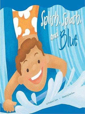 cover image of Splish, Splash, and Blue