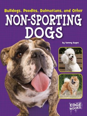 cover image of Bulldogs, Poodles, Dalmatians, and Other Non-Sporting Dogs