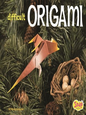 difficult origami by chris alexander 183 overdrive rakuten
