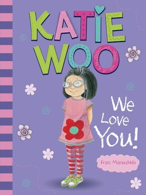 cover image of Katie Woo, We Love You!