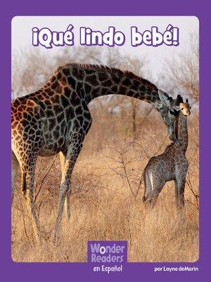 cover image of ¡ ¡Qué lindo bebé!