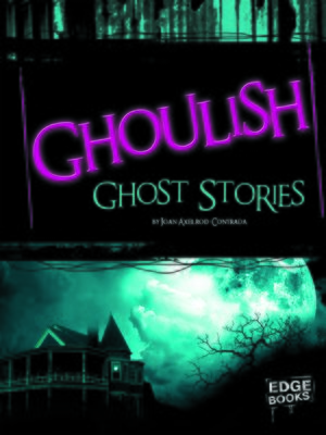 cover image of Ghoulish Ghost Stories