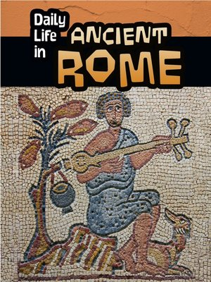 cover image of Daily Life in Ancient Rome