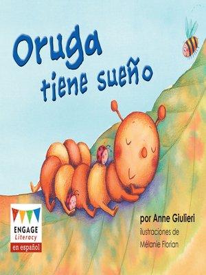 cover image of Oruga tiene sueño
