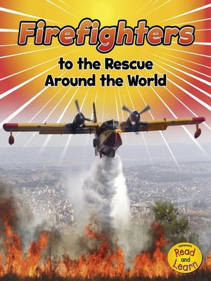 cover image of Firefighters to the Rescue Around the World