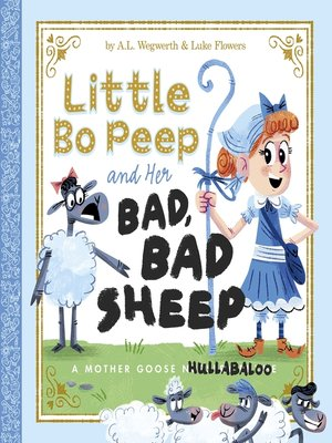 cover image of Little Bo Peep and Her Bad, Bad Sheep