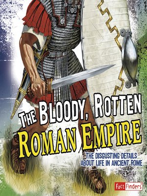 cover image of The Bloody, Rotten Roman Empire