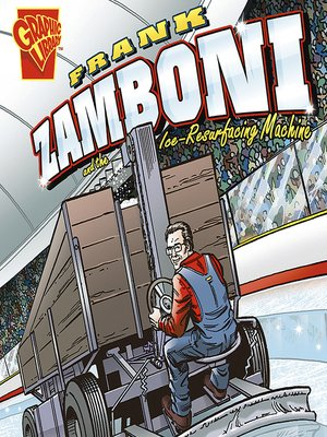 cover image of Frank Zamboni and the Ice-Resurfacing Machine