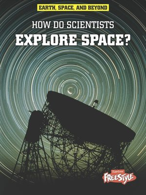 cover image of How Do Scientists Explore Space?