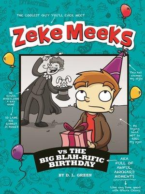cover image of Zeke Meeks vs the Big Blah-rific Birthday