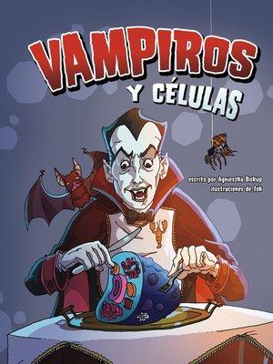 cover image of Vampiros y células