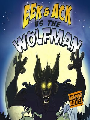 cover image of Eek and Ack vs the Wolfman