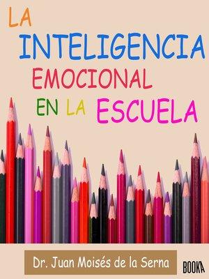 cover image of Inteligencia Emocional en la Escuela