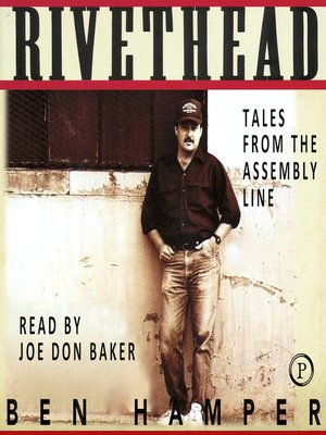 a literary analysis of ben hampers book rivethead tales from the assembly