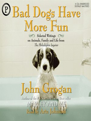 cover image of Bad Dogs Have More Fun