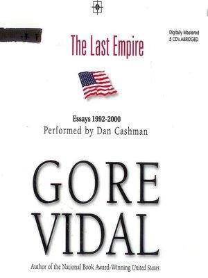 The last empire by gore vidal overdrive rakuten overdrive