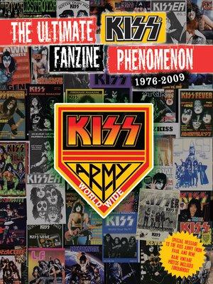 cover image of The Ultimate Kiss Fanzine Phenomenon 1976-2009