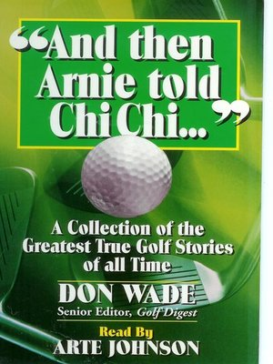"cover image of ""And Then Arnie Told Chi Chi ..."""
