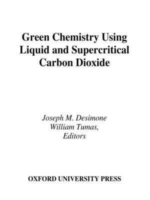 Green Chemistry Using Liquid and Supercritical Carbon Dioxide by