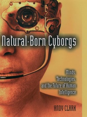 cover image of Natural-Born Cyborgs