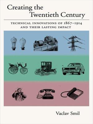 cover image of Creating the Twentieth Century
