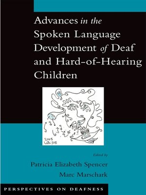 cover image of Advances in the Spoken-Language Development of Deaf and Hard-of-Hearing Children