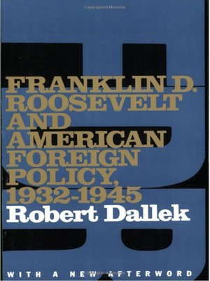 cover image of Franklin D. Roosevelt and American Foreign Policy, 1932-1945