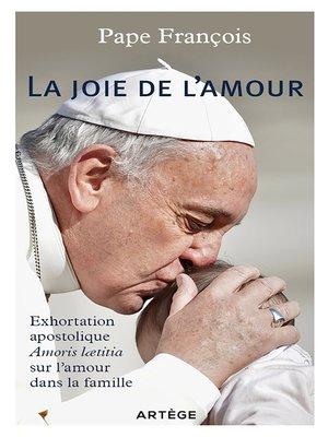 cover image of La joie de l'amour--Exhortation apostolique sur l'amour dans la famille