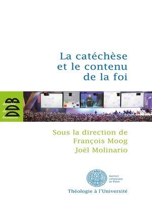 cover image of La catéchèse et le contenu de la foi