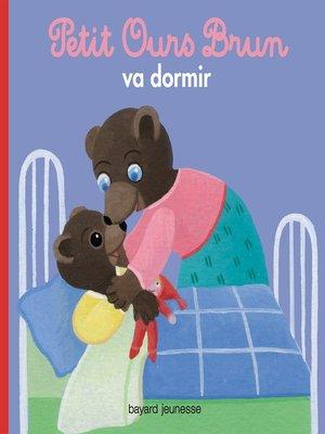 cover image of Petit Ours Brun va dormir