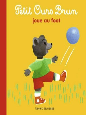 cover image of Petit Ours Brun joue au foot