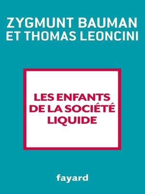 cover image of Les enfants de la société liquide