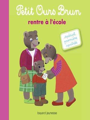 cover image of Petit Ours Brun rentre à l'école