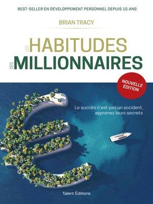 cover image of Les habitudes des millionnaires