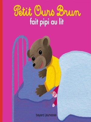 cover image of Petit Ours Brun fait pipi au lit